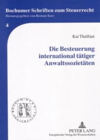 Die Besteuerung international tätiger Anwaltssozietäten