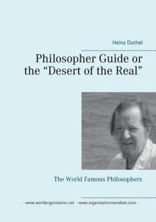 Könyv Philosopher Guide or the Desert of the Real Heinz Duthel