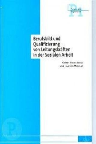 Berufsbild und Qualifizierung von Leitungskräften in der Sozialen Arbeit