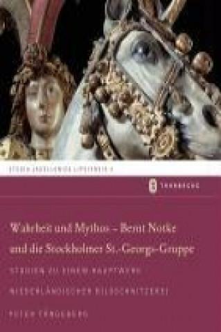 Warhheit und Mythos - Bernt Notke und die Stockholmer St.-Georgs-Gruppe