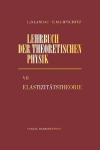 Lehrbuch der theoretischen Physik VII. Elastizitätstheorie