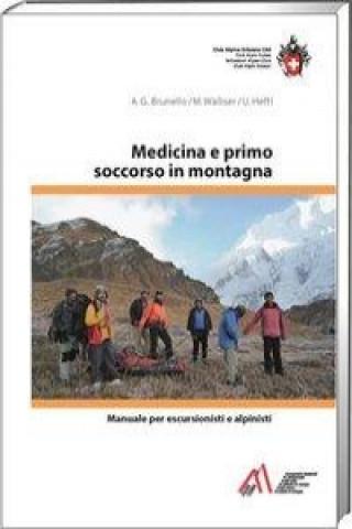 Carte Medicina e primo soccorso in montagna Anna G. Brunello