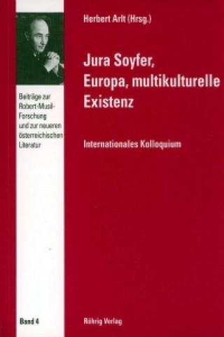 Jura Soyfer, Europa, multikulturelle Existenz
