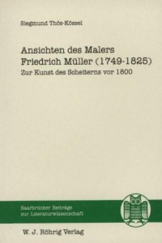 Ansichten des Malers Friedrich Müller (1749-1825)