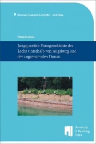 Jungquartäre Flussgeschichte des Lechs unterhalb von Augsburg und der angrenzenden Donau
