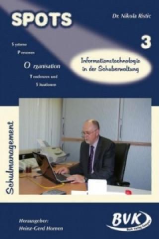 SPOTS Schulmanagement 3: Informationstechnologie in der Schulverwaltung