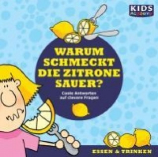 KIDS Academy - Warum schmeckt die Zitrone sauer?