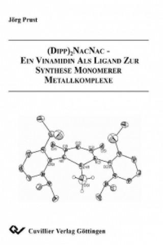 (Dipp)2-NacNac - Ein Vinamidin als Ligand zur Synthese monomerer Metallkomplexe