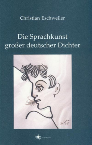Die Sprachkunst großer deutscher Dichter