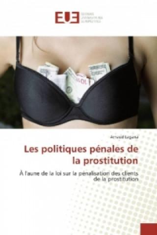 Carte Les politiques pénales de la prostitution Arnaud Lagana