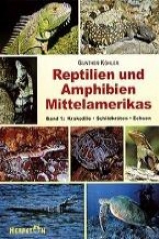 Reptilien und Amphibien Mittelamerikas. (Bd. 1 )