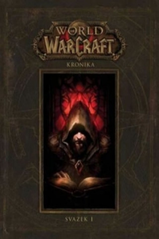 World of Warcraft: Kronika (Svazek 1)