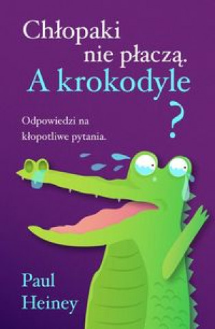 Chlopaki nie placza A krokodyle?