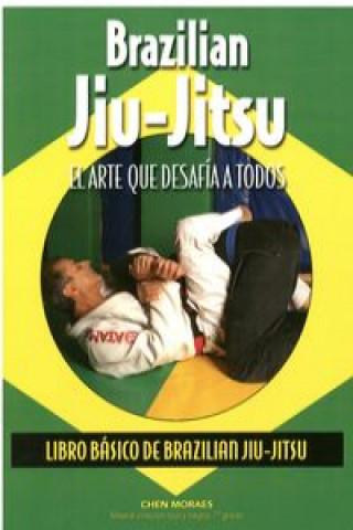 Carte Brazilian Jiu-Jitsu : el arte que desafía a todos Almir Itajahy de Moraes
