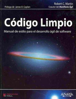 Carte Código limpio : manual de estilo para el desarrollo ágil de software Robert Cecil Martín
