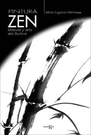 Carte Pintura Zen: Metodo y Arte del Sumi-E Maria Eugenia Manrique