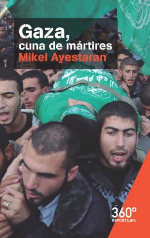 Carte Gaza, cuna de mártires MIKEL AYESTARAN