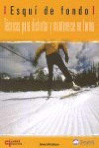Carte Esquí de fondo. Técnicas para disfrutar y mantenerse en forma