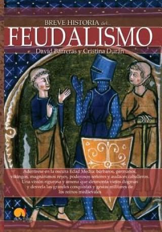 Carte Breve Historia del Feudalismo = Brief History of Feudalism CRISTINA DURAN DAVID BARRERAS