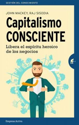 Carte Capitalismo consciente/ Conscious Capitalism John Mackey