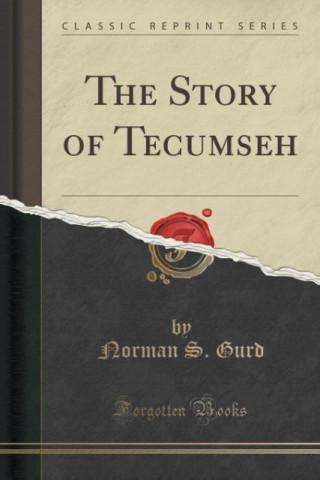 Story of Tecumseh (Classic Reprint)