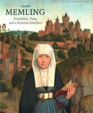Carte Hans Memling: Portraiture, Piety, and a Reunited Altarpiece Till-Holger Borchert