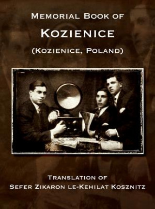 Carte Memorial Book of Kozienice (Poland) - Translation of Sefer Zikaron le-Kehilat Kosznitz Zelig Berman