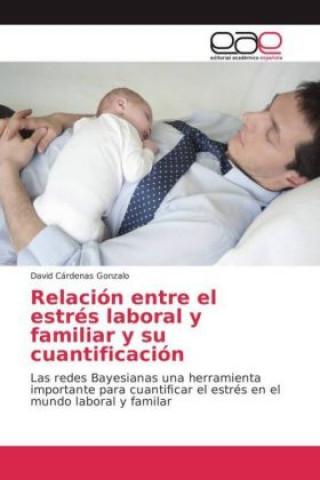 Relación entre el estrés laboral y familiar y su cuantificación