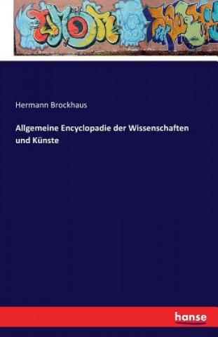 Allgemeine Encyclop die Der Wissenschaften Und Kunste