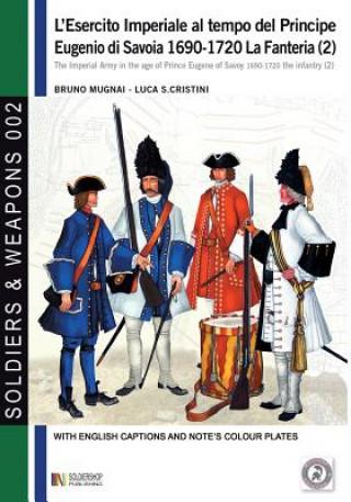 Kniha L'esercito imperiale al tempo del Principe Eugenio di Savoia 1690-1720 Bruno Mugnai