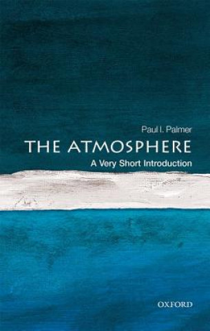 Carte Atmosphere: A Very Short Introduction Paul Palmer