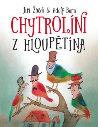 Chytrolíni z Hloupětína