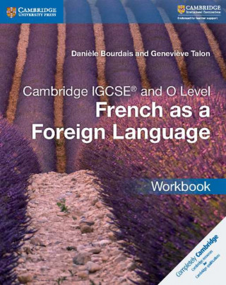 Carte Cambridge IGCSE (R) and O Level French as a Foreign Language Workbook Daniele Bourdais