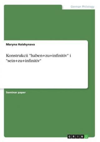 Carte Konstrukcii haben+zu+infinitiv i sein+zu+infinitiv Maryna Haishynava