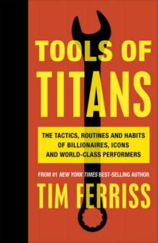 Carte Tools of Titans Timothy Ferriss