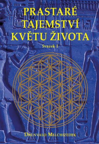 Prastaré tajemství květu života Kniha 1