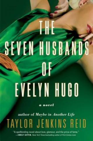 Carte The Seven Husbands of Evelyn Hugo Taylor Jenkins Reid