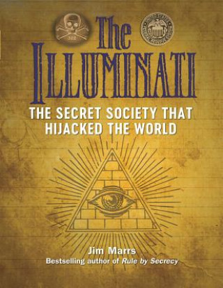 Carte Illuminati: The Secret Society That Hijacked The World Jim Marrs