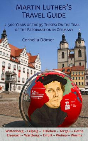 Könyv Martin Luther's Travel Guide Cornelia Dömer