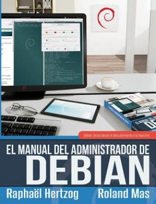 Carte manual del Administrador de Debian Rapha'l Hertzog