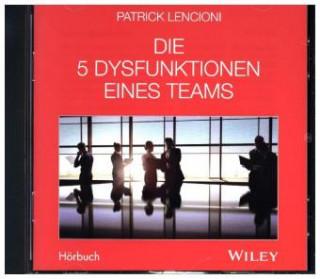 Die 5 Dysfunktionen eines Teams - Das Hörbuch