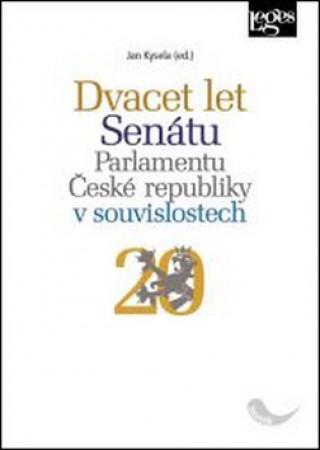 Dvacet let Senátu Parlamentu České republiky v souvislostech