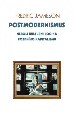 Carte Postmodernismus Fredric Jameson