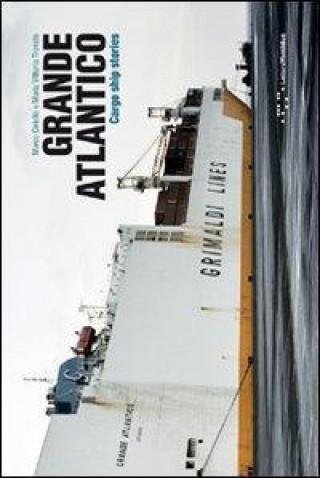 Könyv Grande Atlantico: Cargo Ship Stories Marco Ciriello