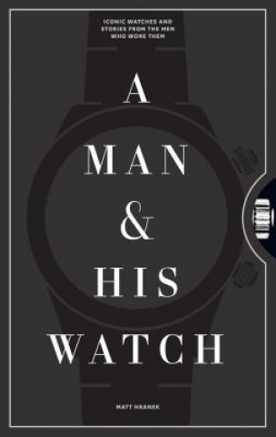 MAN & HIS WATCH