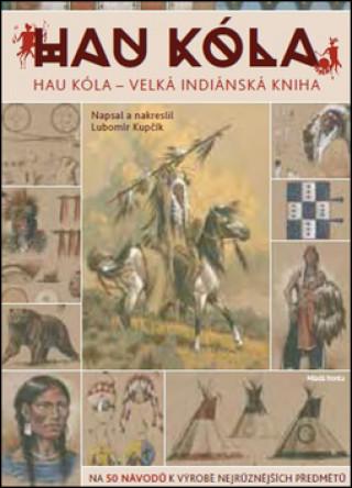 Könyv Velká indiánská kniha Lubomír Kupčík