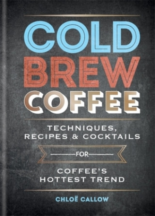 Carte Cold Brew Coffee Chloe Callow