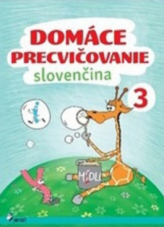 Domáce precvičovanie Slovenčina 3