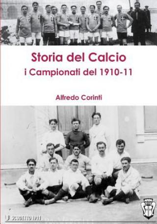 Carte Storia Del Calcio I Campionati Del 1910-11 Alfredo Corinti