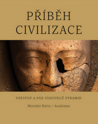 Carte Příběh civilizace Miroslav Bárta
